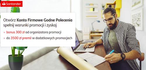 Santander Bank Polska: do 3800 zł w kumulacji nagród za Konto Firmowe Godne Polecenia